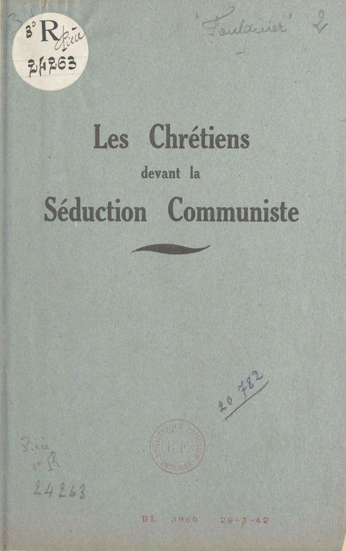 Les chrétiens devant la séduction communiste  - E. Foulquier