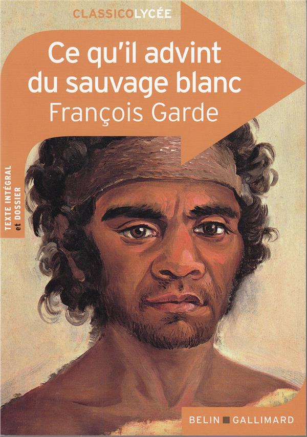 Ce qu'il advint du sauvage blanc, de François Garde
