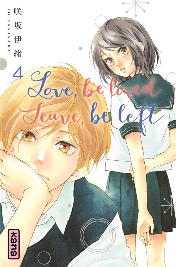 LOVE, BE LOVED LEAVE, BE LEFT  - TOME 4 SAKISAKA, IO