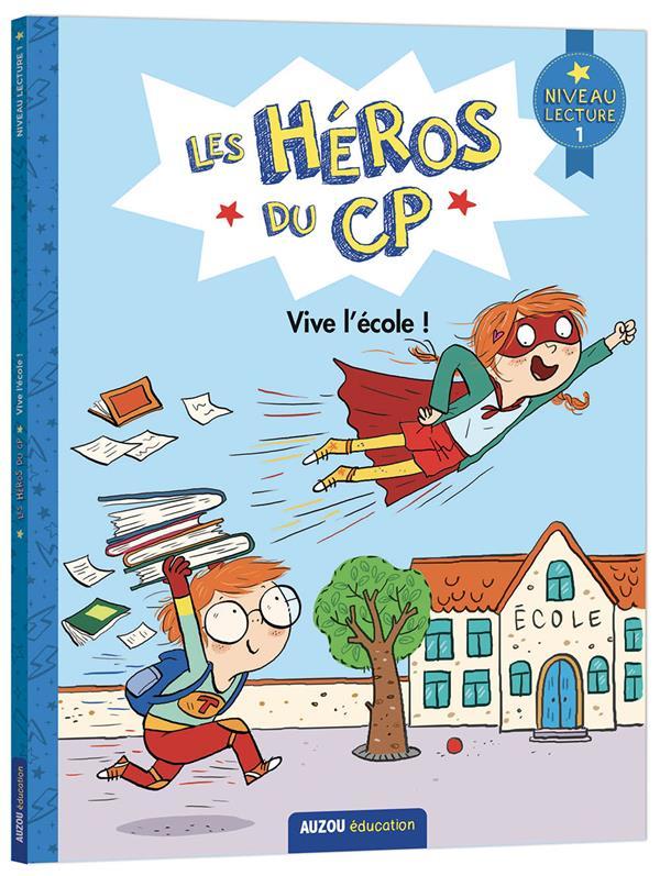 Les héros du CP ; vive l'école !