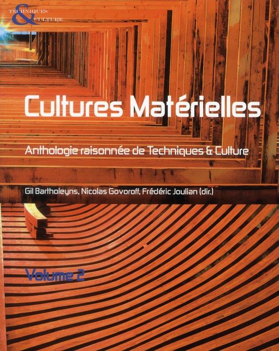 Cultures matérielles ; anthologie raisonnée de techniques & culture t.2