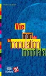 Vente EBooks : Vie et mort de la population mondiale  - Hervé LE BRAS