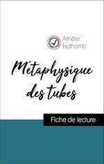 Vente Livre Numérique : Analyse de l'oeuvre : Métaphysique des tubes (résumé et fiche de lecture plébiscités par les enseignants sur fichedelecture.fr)  - Amélie Nothomb