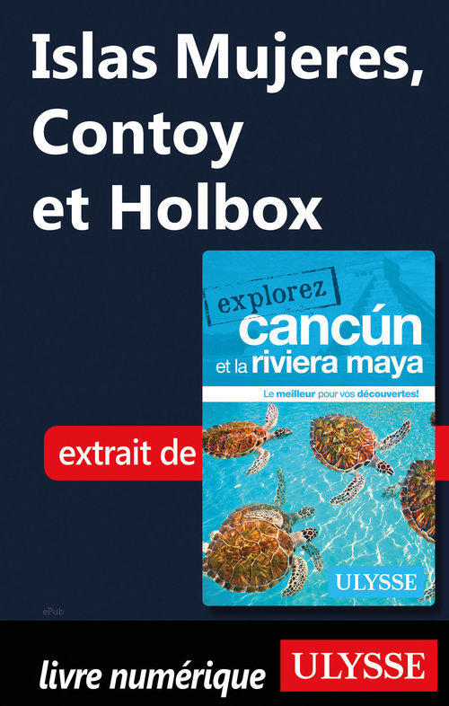 Islas Mujeres, Contoy et Holbox  - . Collectif