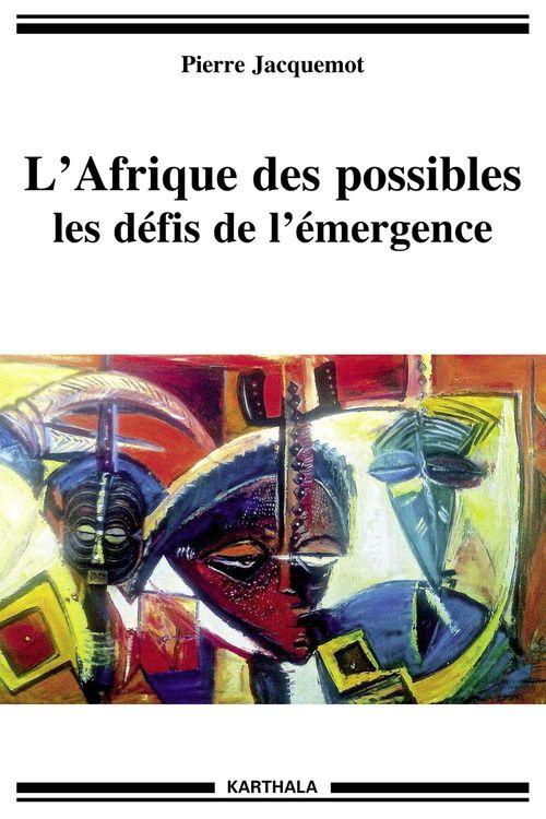 L'Afrique des possibles  - Pierre Jacquemot