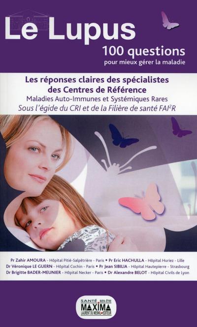 le lupus ; 100 questions pour mieux gérer la maladie