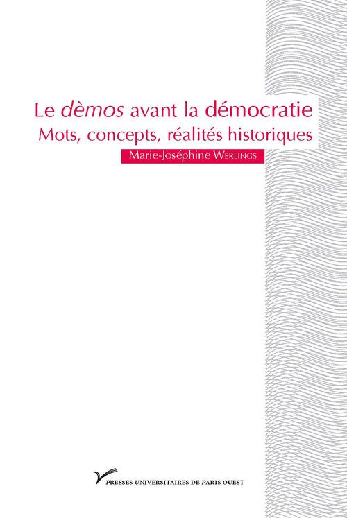 Le démos avant la démocratie ; mots, concepts, réalités historiques
