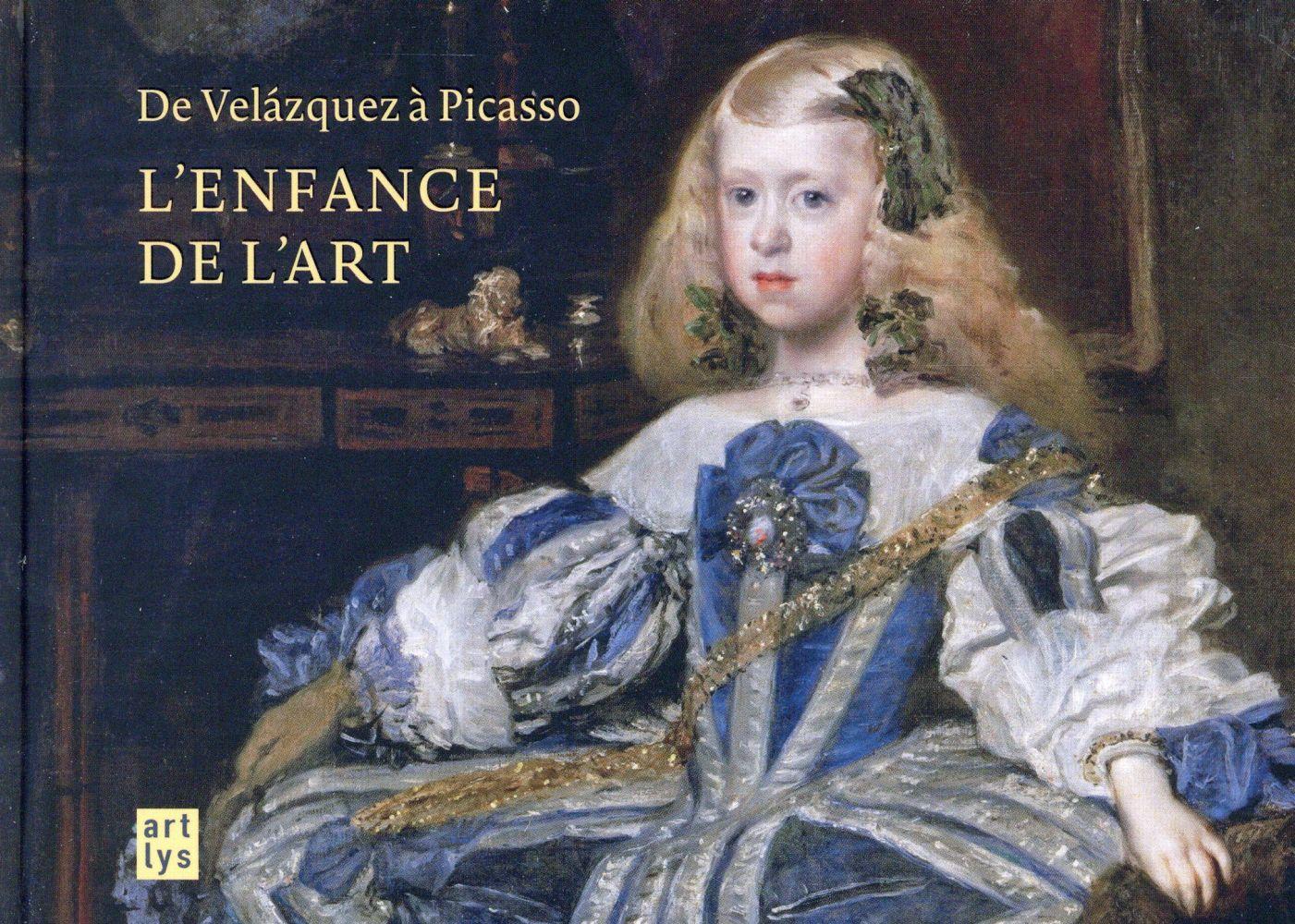 L'enfance de l'art ; de Velázquez à Picasso