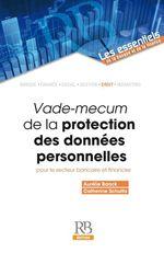 Vente Livre Numérique : Vade-mecum de la protection des données personnelles pour le secteur bancaire et financier  - Aurélie Banck - Catherine Schultis