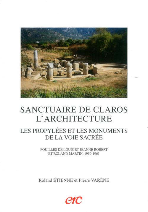 Sanctuaire de claros. l'architecture - les propylees et les monuments de la voie sacree