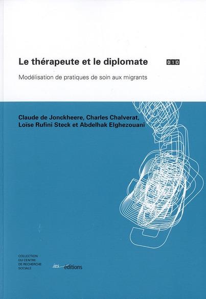 Le therapeute et le diplomate. modelisation de pratiques de soin aux migrants