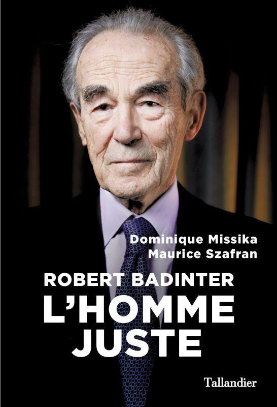 Robert Badinter ; l'homme juste