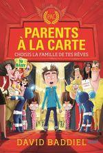 Parents à la carte ; choisis la famille de tes rêves  - David Baddiel - David Baddiel