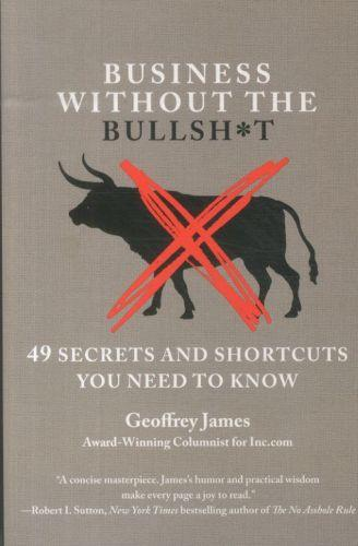 Business without the bullsh*t ; 49 secrets and shortcuts you need to know