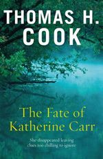 Vente Livre Numérique : The Fate of Katherine Carr  - Thomas H. Cook