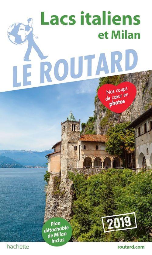 Guide du Routard ; lac italiens et Milan (édition 2019)