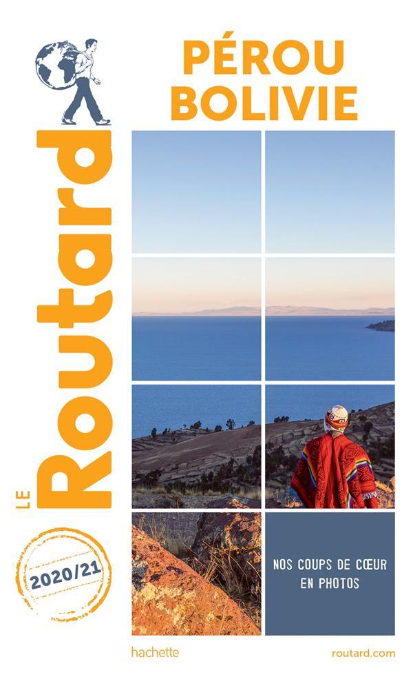 Guide du Routard ; Pérou Bolivie (édition 2020/2021)