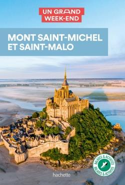 Un grand week-end ; Mont Saint-Michel et Saint-Malo