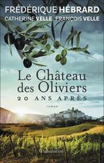 Vente Livre Numérique : Le Château des Oliviers, 20 ans après  - Frédérique Hébrard - Catherine Velle - François Velle
