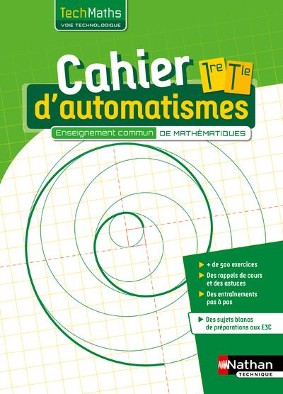 TechMaths ; cahier d'automatismes ; 1ère/terminale ; voie technologique ; enseignement commun ; livre de l'élève (édition 2020)