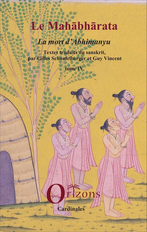 Le Mahàbhàrata t.4 ; la mort d'Abhimanyu