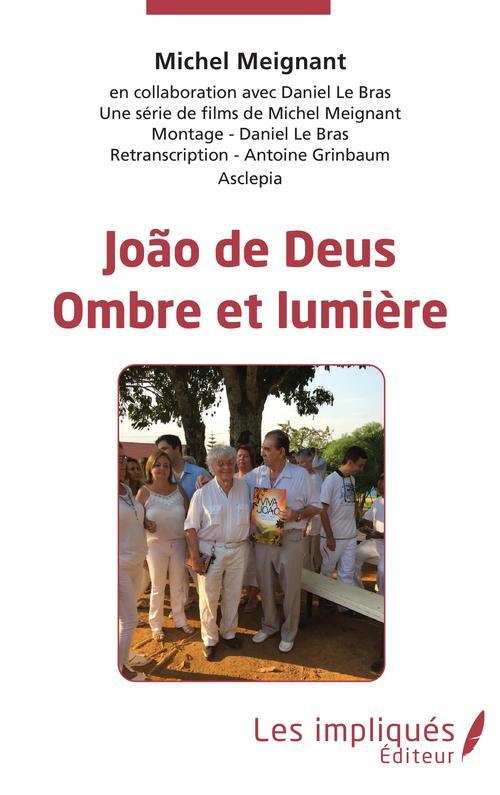 Joao de Deus, ombre et lumière