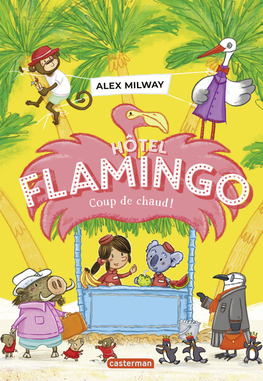 Hotel flamingo - t02 - coup de chaud !