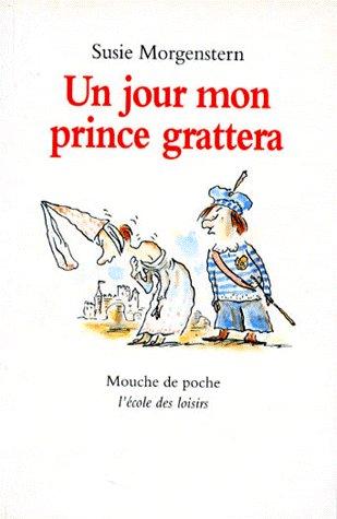 Un Jour Mon Prince Grattera