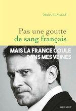 Pas une goutte de sang français  - Manuel VALLS