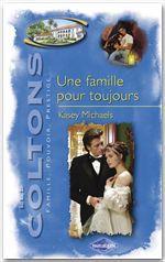 Vente EBooks : Une famille pour toujours (Saga Les Coltons vol. 12)  - Kasey Michaels