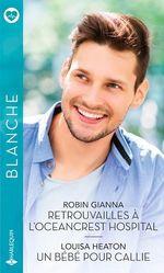 Vente Livre Numérique : Retrouvailles à l'Oceancrest Hospital - Un bébé pour Callie  - Robin Gianna - Louisa Heaton