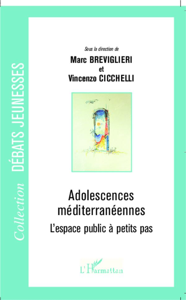 Adolescences méditerranéennes ; l'espace public à petits pas
