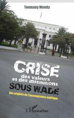 Crise des valeurs et des institutions sous Wade  - Toumany Mendy