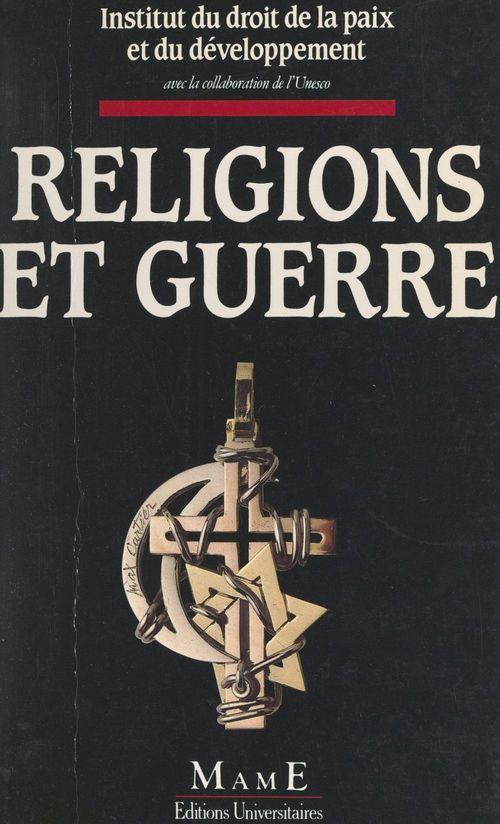 Religions et guerre  - Institut du droit de la paix et du développement (Nice)