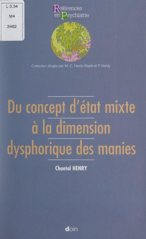 Vente Livre Numérique : Du concept d'état mixte à la dimension dysphorique des manies  - Chantal Henry