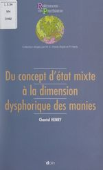 Vente EBooks : Du concept d'état mixte à la dimension dysphorique des manies  - Chantal Henry