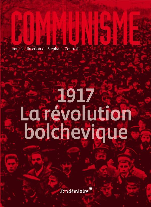 Communisme 2017 ; 1917 la revolution bolchevique