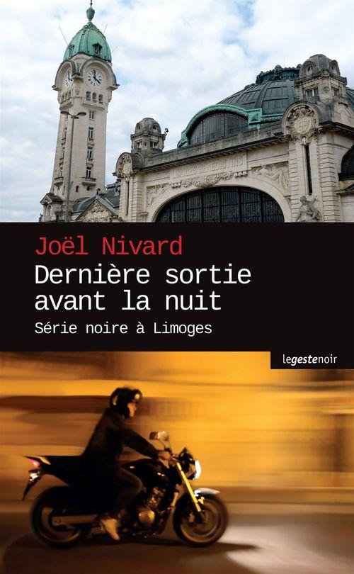 Dernière sortie avant la nuit ; série noire à Limoges