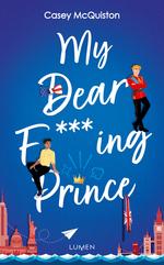 Vente Livre Numérique : My dear f***ing prince  - Casey Mcquiston