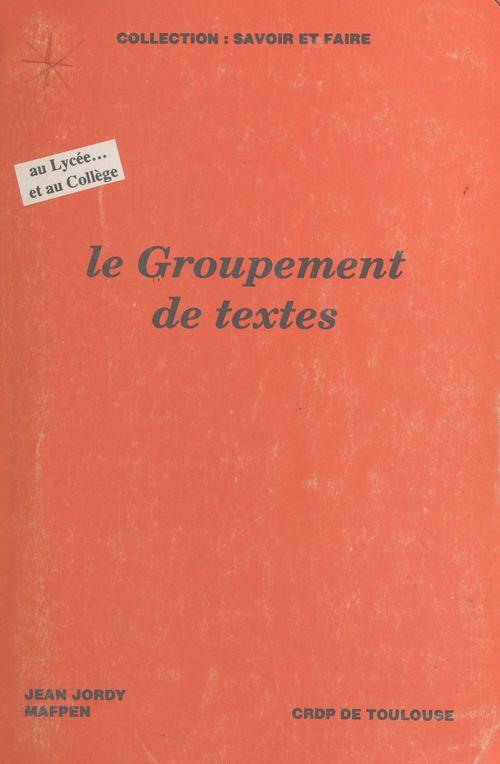Le groupement de textes : au lycée... et au collège