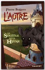 L'autre T.1 ; le souffle de la hyène