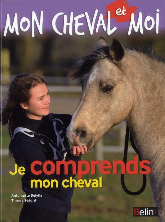 Mon cheval et moi ; je comprends mon cheval