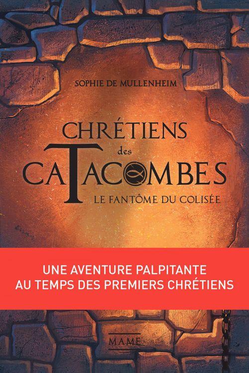 Chrétiens des catacombes T.1 ; le fantôme du Colisée
