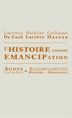 Vente Livre Numérique : L´Histoire comme émancipation  - Guillaume Mazeau - Mathilde Larrère - Laurence de Cock
