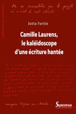 Camille Laurens, le kaléidoscope d'une écriture hantée  - Jutta Fortin