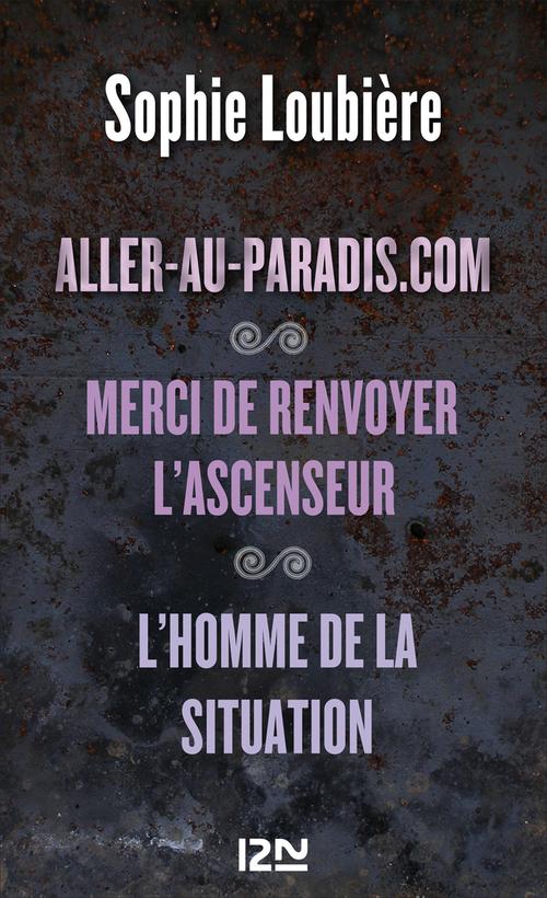 Aller-au-paradis.com suivi de Merci de renvoyer l'ascenseur et L'homme de la situation