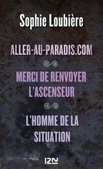 Vente Livre Numérique : Aller-au-paradis.com suivi de Merci de renvoyer l'ascenseur et L'homme de la situation  - Sophie Loubière
