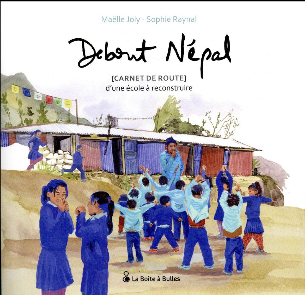 Debout Népal ; carnet de route d'une école à reconstruire