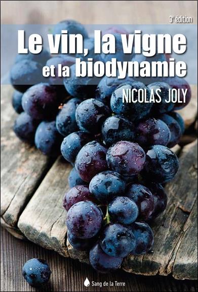 Le vin, la vigne et la biodynamie (3e édition)