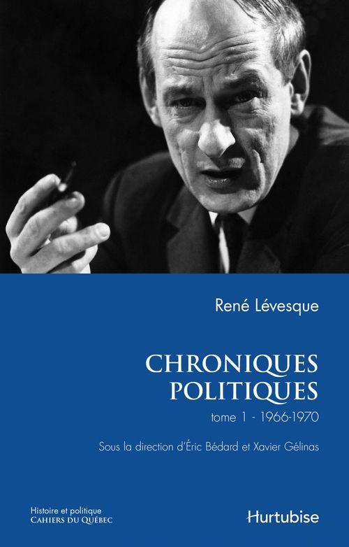Chroniques politiques de René Lévesque t.2